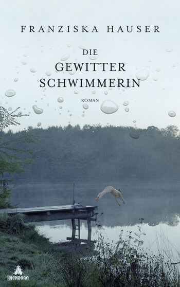 Die Gewitterschwimmerin – neuer Roman von Franziska Hauser